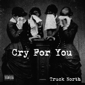 truck-north-cry-for-you-single-lead