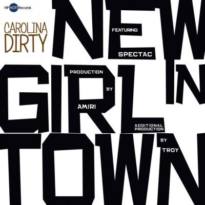 CAROLINA DIRTY- NEW GIRL IN TOWN