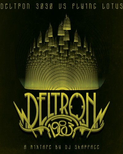 DJ Skarface Presents: Deltron 1983 (Deltron 3030 vs Flying Lotus)