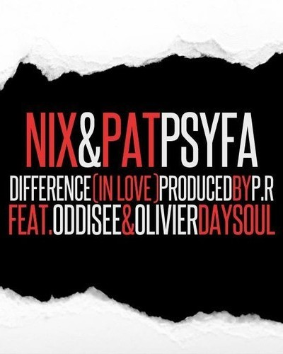 Nix and Pat Psyfa- Difference(In Love) featuring Oddisee and Olivier DaySoul