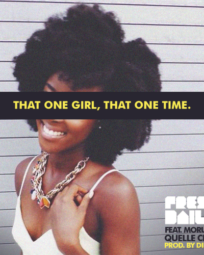 Fresh Daily – That one girl, that one time