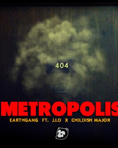 "EarthGang-""Metropolis"" F. J.I.D (prod. childish major)"