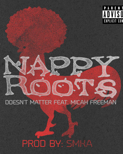Nappy Roots-Doesn't Matter feat. Micah Freeman