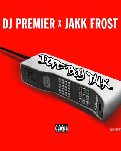 """DJ Premier-""""Dope Boy Talk"""" featuring Jakk Frost"""