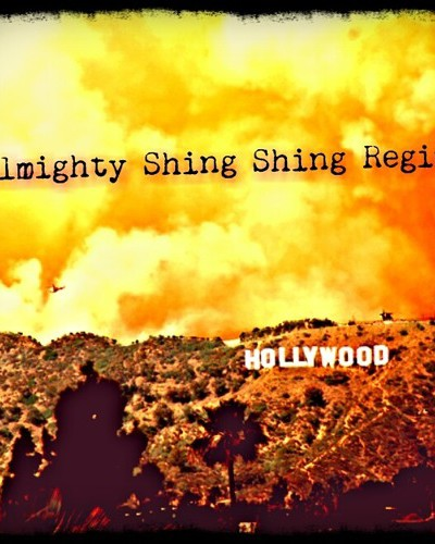 Almighty Shing Shing Regime-Hollywood
