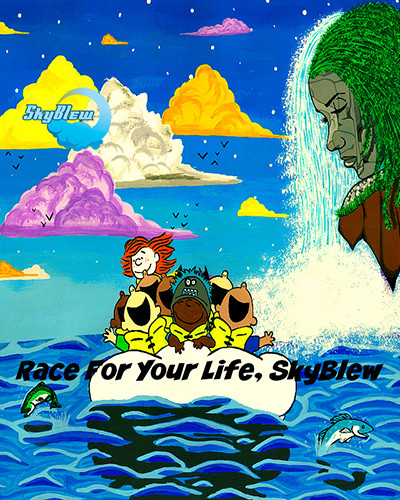 SkyBlew-Race For Your Life SkyBlew