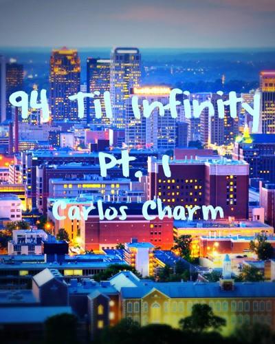 Carlos Charm-94 til infinity pt.1(produce The Alchemist)