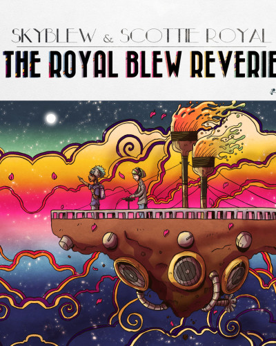 Skyblew & Scott Royale -The Royal Blew Reverie