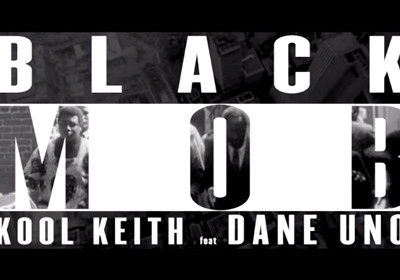 Black Mob featuring Kool Keith and Dane Uno