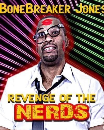 Bonebreaker Jones- revenge of the nerds