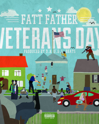 Fatt Father – Veterans Day