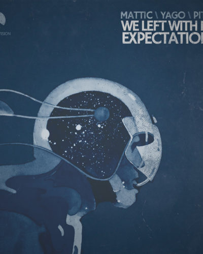 Mattic, Yago and Pitch- We left with No Expectations EP